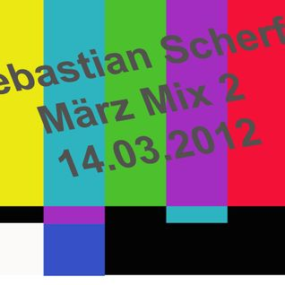 März Mix 2 ©by Sebastian Scherf  14.03.2012