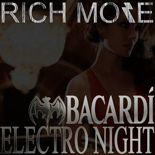 RICH MORE: BACARDI® ELECTRONIGHT 15/06/2013