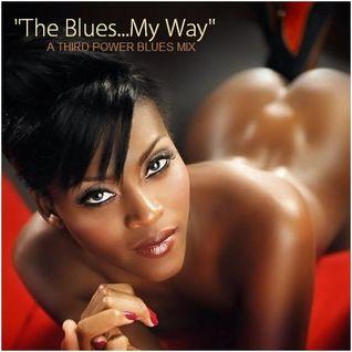 "BLUES - ""The Blues...My Way"""