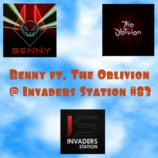 Benny ft. the Oblivion @ Invaders Station #83 (May 26th 2016)