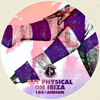 M.A.N.D.Y. pres Get Physical On Ibiza mixed by andhim - Heart Mix