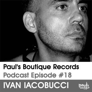 Paul's Boutique Records Podcast #18 Ivan Iacobucci
