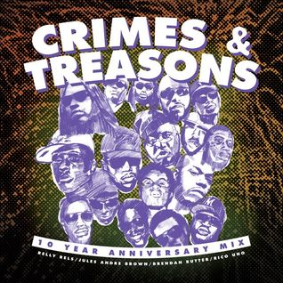 Crimes & Treasons 10 Year Anniversary Mix