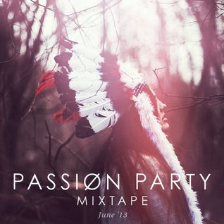 PASSIØN PARTY MIXTAPE: June 2Ø13