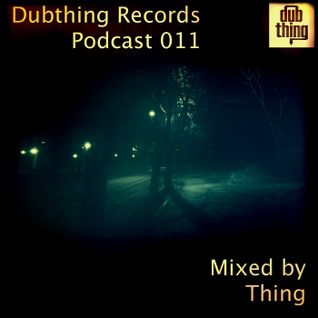 Dubthing Records Podcast 011 mixed by Thing