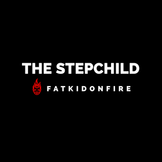 The Stepchild x FatKidOnFire (Red Wine and Chill) mix