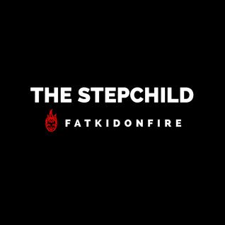 The Stepchild x FatKidOnFire (Red Wine and Chill) mix