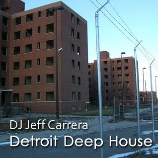 DJ Jeff Carerra - Detroit Deep House