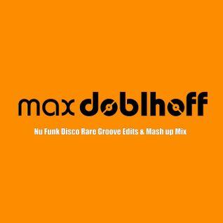 Max Doblhoff aka MDgroove (NuFunk Disco Rare Groove Edits & Mash-up MIX)