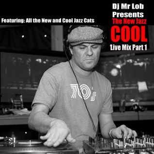 The New Jazz Cool (Live Dj Mix Part 1)