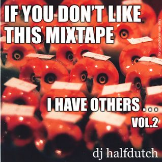 If You Don't Like This Mixtape, I Have Others Vol2
