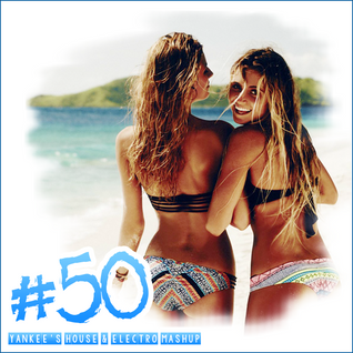 Yankee's House & Electro MashUp #50 (Summer Edition) (2015)