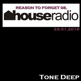 REASON TO FORGET 08. by Tone Deep (23.01.2016)