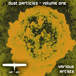[adr-001] Various Artists - Dust Particles, Volume One [Sampler]