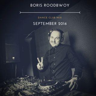 Boris Roodbwoy - Dance Club Mix 250 (September 2016)