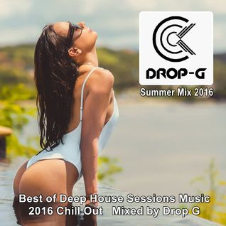 Summer Mix 2016 ★ Best of Deep House Sessions Music 2016 Chill Out ★ Mixed by Drop G
