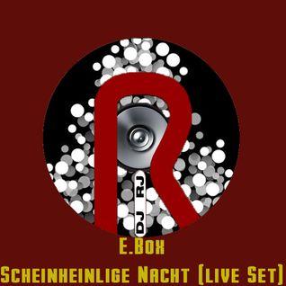 E.Box - Scheinheilige Nacht (Live Set) ( DJ RJ)