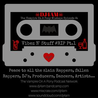 #RIP #PHIFE #TROY THE #VAMPIRE ON A #PONY #MIXTAPE E8: #VIBEZ N #STUFF Pt.1