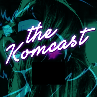 Komcast - Episode 001