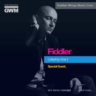 Fiddler - Exclusive Guest Set For Golden Wings Music Radio [July_2016]
