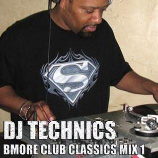 DJ TECHNICS BMORE CLASSICS MIX 1