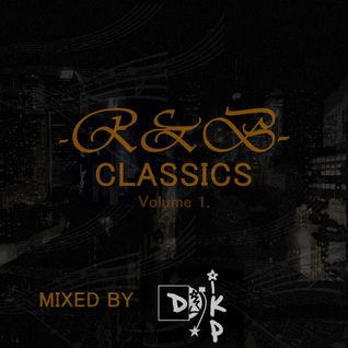 DJ IKP PRESENTS - [R&B CLASSICS] VOL. 1