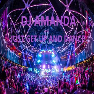 DJ  AMANDA - JUST GET UP AND DANCE VOLUME 1