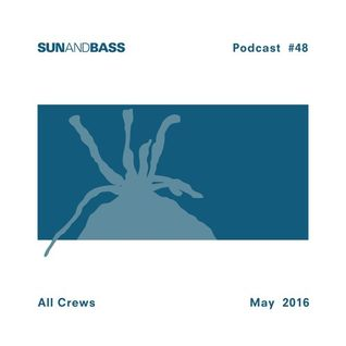 SUNANDBASS Podcast #48 hosted by All Crews (May 10th 2016)