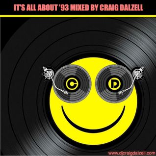IT'S ALL ABOUT '93 MIXED BY CRAIG DALZELL