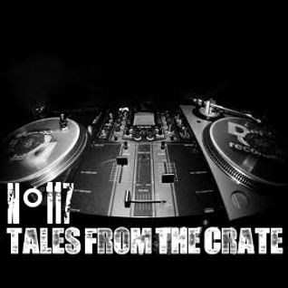 Tales From The Crate Radio Show #117 Part 01