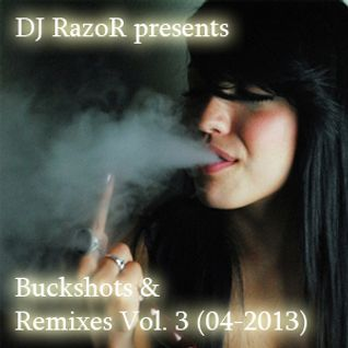 DJ RazoR Presents Buckshots & Remixes Vol. 3 (04-2013)