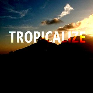 Tropicalize .. mquin's May14 mixtape