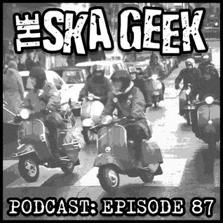 Ska Geek Podcast- Episode 87: Rally!