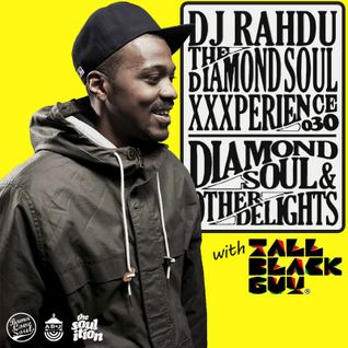 DJ Rahdu – The Diamond Soul XXXperience 030 // Tall Black Guy Interview | 10/30/15