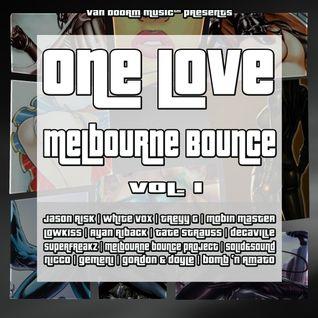 ONE LOVE - Melbourne Bounce, Vol. 1 (Official Minimix) [GSA]