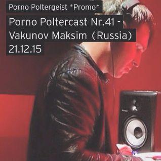 Porno Poltercast Nr.41 - Vakunov Maksim (Russia) 21.12.15