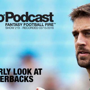 Pyro Fantasy Football Podcast 2016 - AN EARLY LOOK AT QUARTERBACKS - Fantasy Football Fire - Show 21