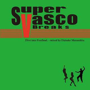 SUPER VASCO BREAK'S vol.3 - Dive into FreeSoul -