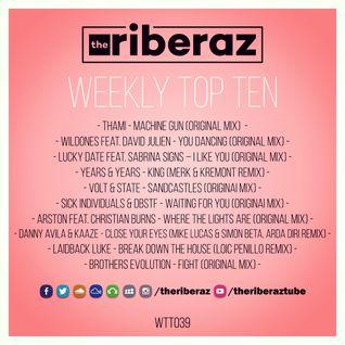 The Riberaz Weekly Top Ten 039
