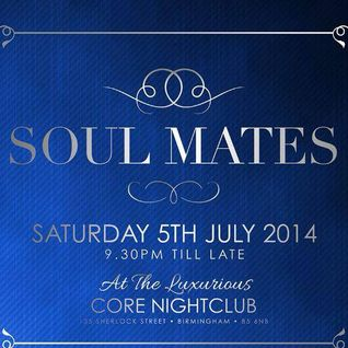 Soul Mates July 5th @ The Core Night Club V.I.P. Tickets Sold Out ! £7 Tickets still available.