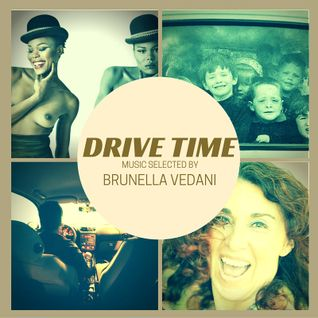 DRIVE TIME music selected by BRUNELLA VEDANI