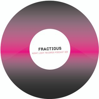 Fractious - Night Light Records Podcast 022