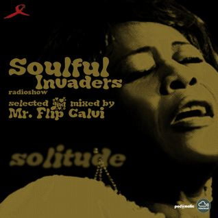 Soulful Invaders Radioshow|Solitude|Mr Flip Calvi