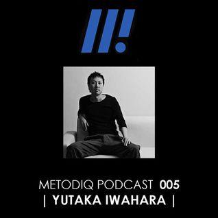 Metodiq Podcast 005 with Yutaka Iwahara