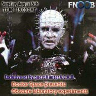 Doctor space presents - Obscure laboratory experiments with guest Hunter A.C.A.B. (Fnoob 05.08.2012)