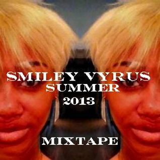 Smiley V's Summer 2013 Mixtape