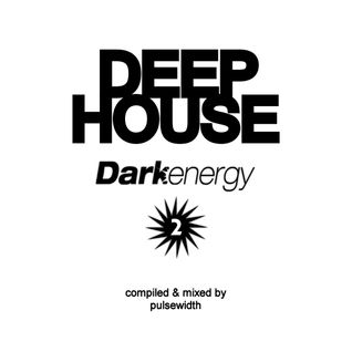 Deep House: Dark Energy Recordings Showcase Mix #2