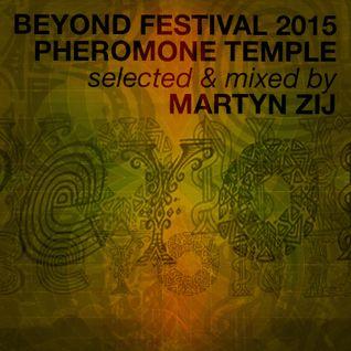 BEYOND Festival - Pheromone Tempel - 16-05-2015 - Dj Martyn Zij
