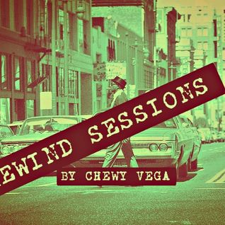 CHEWY VEGA -REWIND SESSIONS-PODCAST 002