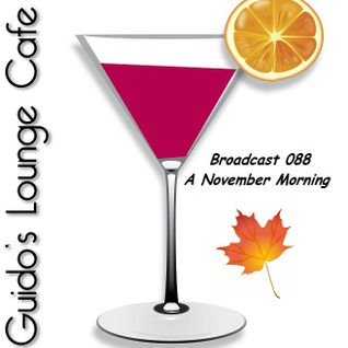 Guido's Lounge Cafe Broadcast 088 A November Morning (20131108)
